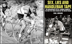 'James Bond' - dual lifestyle - of Anquetil. Not to be a bore but he died from stomach cancer that many of his friends blamed on drinking.....